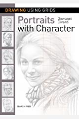 Drawing Using Grids: Portraits with Character Kindle Edition