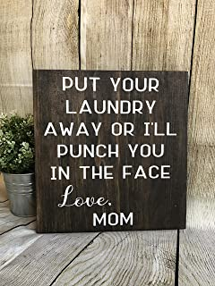 YYcharm Put Your Laundry Away Or I'll Punch You in The Face- Wood Sign   Laundry Room Decor   Kids Room Decor   Laundry Humor Sign