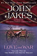 """Love and War: Part Two of the Epic """"North and South"""" Trilogy (The North and South Trilogy Book 2)"""