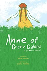 Anne of Green Gables: A Graphic Novel Kindle Edition