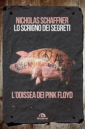 Lo scrigno dei segreti: Lodissea dei Pink Floyd