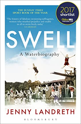 Swell: A Waterbiography The Sunday Times SPORT BOOK OF THE YEAR 2017