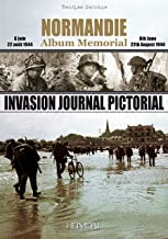 Normandie Album Memorial (6 juin - 22 août 1944): Invasion Journal Pictorial (Album mémorial)