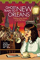 Ghost Train to New Orleans: Book 2 of the Shambling Guides Kindle Edition