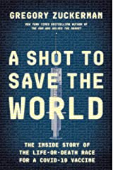 A Shot to Save the World: The Inside Story of the Life-or-Death Race for a COVID-19 Vaccine Kindle Edition