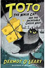 Toto the Ninja Cat and the Incredible Cheese Heist: Book 2 Kindle Edition