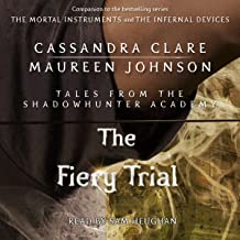 The Fiery Trial: Tales from the Shadowhunter Academy, Book 8