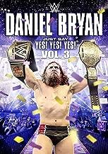 WWE: Daniel Bryan: Just Say Yes! Yes! Yes! - Volume 3