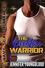 The Reckless Warrior (Jennifer's Navy SEAL Romance Book 1) Kindle Edition