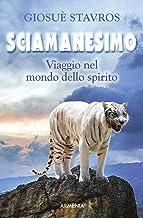 Scaricare Libri Sciamanesimo: Viaggio nel mondo dello spirito PDF