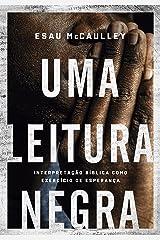 Uma leitura negra: Interpretação bíblica como exercício de esperança (Portuguese Edition) Kindle Edition