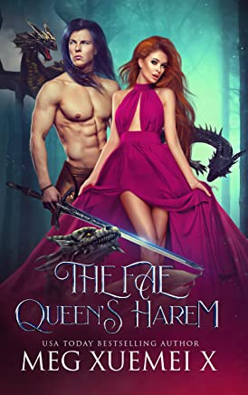 The Fae Queen's Harem: A Reverse Harem Paranormal and Fantasy Romance (The Cursed Dragon Queen and Her Mates Book 3)