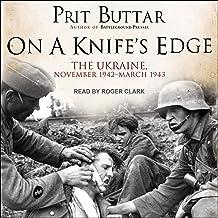 On a Knife's Edge: The Ukraine, November 1942-March 1943