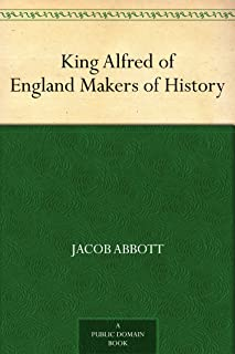 King Alfred of England Makers of History (English Edition)