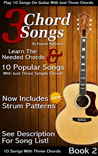 3 Chord Songs Book 2: Play 10 Songs on Guitar with 3 Chords - Includes Strum Patterns (3 Chords Songs)