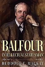 Balfour: Intellectual Statesman