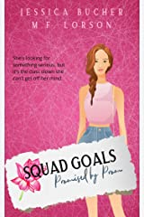 Squad Goals: Promised by Prom Kindle Edition