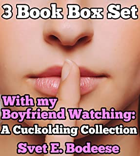 With my Boyfriend Watching: A Cuckolding Collection