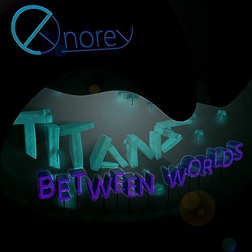Titans Between Worlds