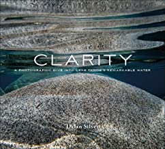 Clarity: A Photographic Dive into Lake Tahoe's Remarkable Water