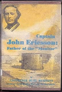 Captain John Ericsson: Father of the Monitor