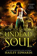 How to Claim an Undead Soul (The Beginner's Guide to Necromancy Book 2) Kindle Edition