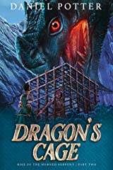 Dragon's Cage (Rise of the Horned Serpent Book 2) Kindle Edition