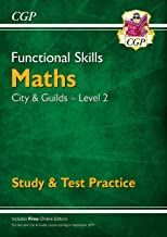 New Functional Skills Maths: City & Guilds Level 2 - Study & Test Practice (for 2019 & beyond) (CGP Functional Skills)