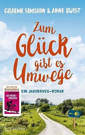 Zum Glück gibt es Umwege: Roman (German Edition)