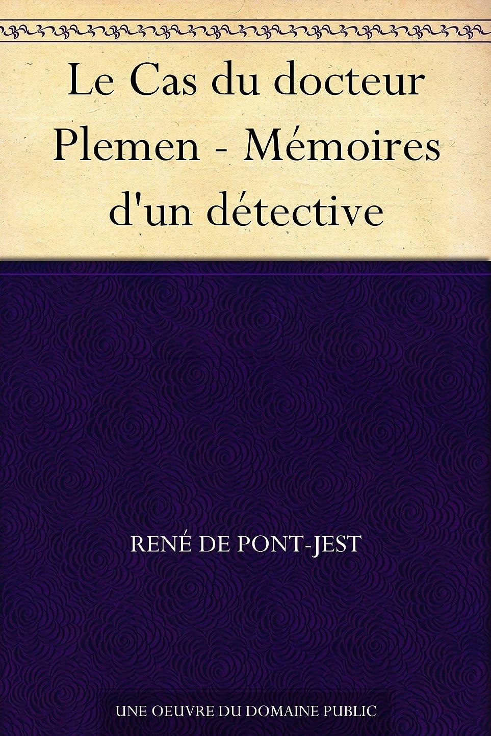 する驚くばかり他のバンドでLe Cas du docteur Plemen - Mémoires d'un détective (French Edition)