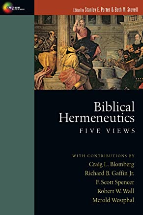 Biblical Hermeneutics: Five Views (Spectrum Multiview Books)