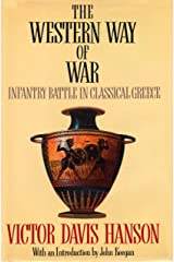 The Western Way of War: Infantry Battle in Classical Greece Kindle Edition