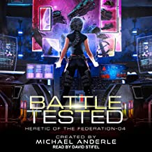 Battle Tested: Heretic of the Federation Series, Book 4