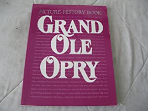 . Grand Ole Opry: Picture-History Book, Volume 10, Edition 1 by Strobel, Jerry by Strobel, Jerry
