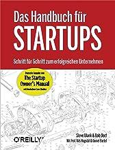 Das Handbuch für Startups: Schritt für Schritt zum erfolgreichen Unternehmen (German Edition)