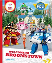 Robocar Poli: Welcome to Broomstown! A Look and Find Book (Little Detectives) (Robocar Poli: Little Detectives)