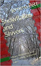 Snowflakes and Shivers: Heart-Warming and Toe-Curling Seasonal Tales (Unexpected Twisty Tales)