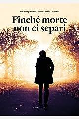 Finché morte non ci separi : indagine a Milano per il Commissario Locatelli (Il Commissario e la Dottoressa Vol. 1) Formato Kindle