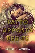 Permalink to Fatto apposta per te (Amore e famiglia Vol. 2) PDF