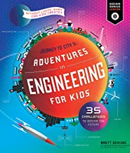 Adventures in Engineering for Kids (Design Genius Junior): 35 Challenges to Design the Future as You Journey to City X: 1