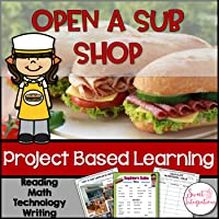Open a Sub Shop Project Based Learning Math and Entrepreneurship