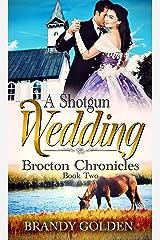 A Shotgun Wedding: Brocton Chronicles Book 2 Kindle Edition