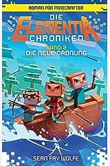 Die Elementia-Chroniken: Die neue Ordnung: Roman für Minecrafter (German Edition) Kindle Edition