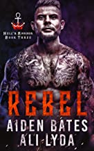 Rebel (Hell's Ankhor Book 3)