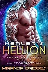 The Healer's Hellion: An Alien Breeder Romance (The House of Kaimar Book 5) Kindle Edition