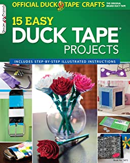 Official Duck Tape (R) Craft Book: 15 Easy Duck Tape Projects (Design Originals) Includes Step-by-Step Illustrated Instructions