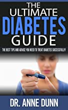 DIABETES: The Ultimate Diabetes Guide (2nd Edition): DIABETES: The Best Tips and Advice You Need To Treat Diabetes Success...