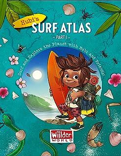 Hubi's Surf Atlas - Part 1 (wiilder World) (English Edition)