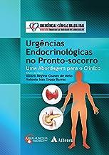 Urgências Endocrinológicas no Pronto-Socorro: Abordagem para o Clínico (Emergências Clínicas Brasileiras)