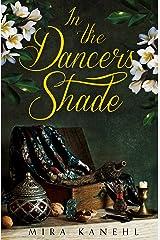 In The Dancer's Shade: A Novella (Naupaka Book 3) Kindle Edition